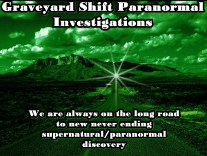Graveyard Shift Paranormal Investigations