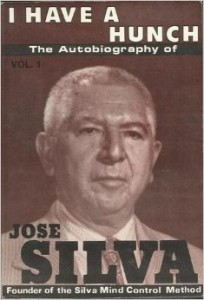 I Have a Hunch: the Autobiography of Jose Silva-Vol. 1