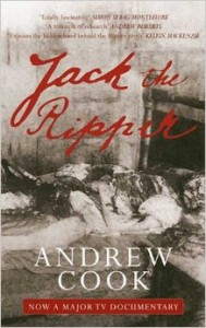 JACK THE RIPPER: Case Closed Author:  Andrew Cook