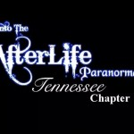 Into the Afterlife Paranormal - Tennessee Chapter